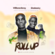 Williamxbang Ft Zinoleesky – Roll Up