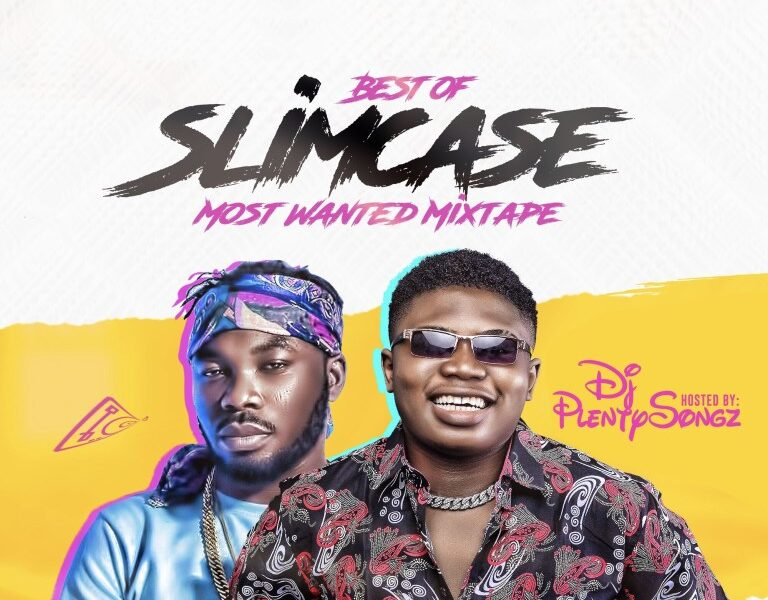 DJ PlentySongz – Best Of Slimcase Most Wanted Mix