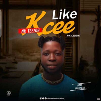 Mr Teezoh – Like Kcee