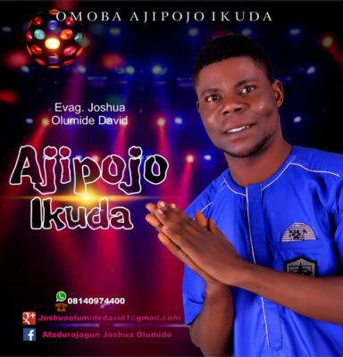 ALBUM: Joshua Olumide David – Aji Pojoikuda The Album