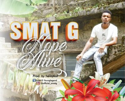 AUDIO & VIDEO: Smat G – Hope Alive
