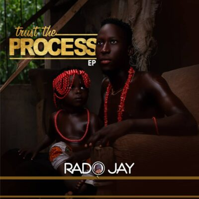 Rado Jay – Trust The Process EP