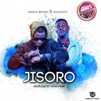 Prince Brown - Jisoro Ft. Doctivity