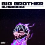 Blaqbonez – Big Brother