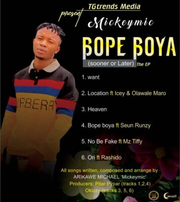 Mickeymic – Bope Boya (Sooner or Later) The EP