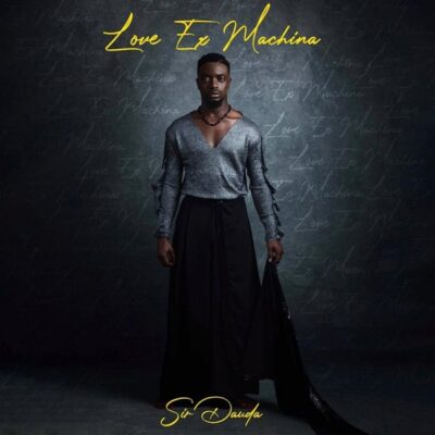 DOWNLOAD Sir Dauda – Love Ex Machina EP